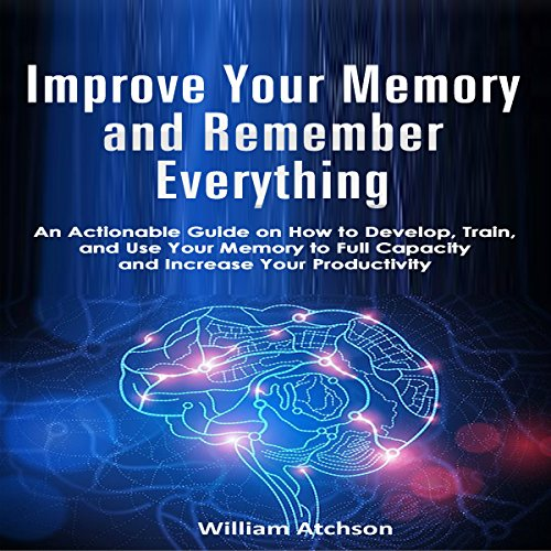 Improve Your Memory and Remember Everything audiobook cover art