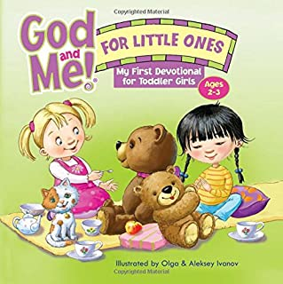 God and Me! for Little Ones: My First Devotional for Toddler Girls Ages 2-3 (God and Me! and Gotta Have God Series)