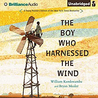 The Boy Who Harnessed the Wind: Young Readers Edition                   Written by:                                                                                                                                 William Kamkwamba,                                                                                        Bryan Mealer                               Narrated by:                                                                                                                                 Korey Jackson                      Length: 6 hrs and 39 mins     Not rated yet     Overall 0.0