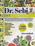 Dr. Sebi: 300+ Healthy Afro-Vegan Recipes to Detox and...