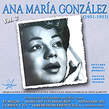 Ana María González 1951 - 1953, Vol. 2 (Remastered)