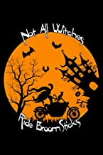 "Not all Wicthes Ride BroomSticks!: A ""6x9"" Lined Notebook For Halloween To Write in Ideas, Notes, Witch Riding motorcycle ..."
