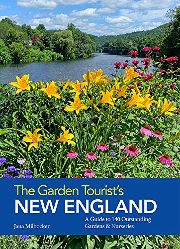 Compare Textbook Prices for The Garden Tourist's New England: A Guide to 140 Outstanding Gardens and Nurseries 1st Edition ISBN 9780998833521 by Milbocker, Jana