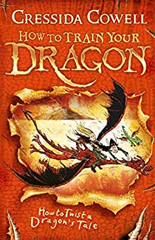 How to Train Your Dragon: How to Twist a Dragon's Tale: Book 5 by [Cressida Cowell]