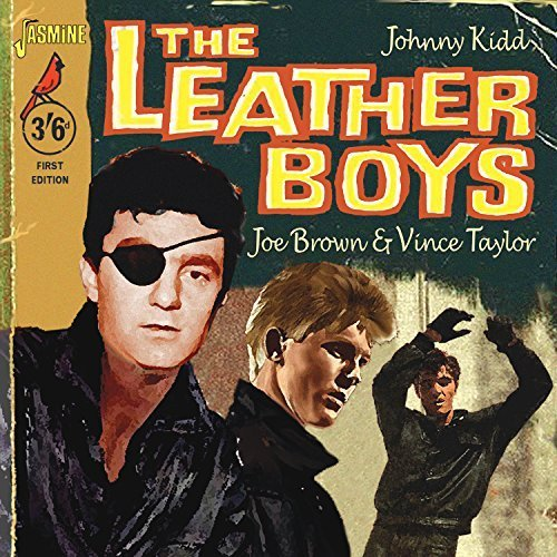 The Leather Boys [ORIGINAL RECORDINGS REMASTERED] by Johnny Kidd, Vince Taylor And Joe Brown (2014-11-07)