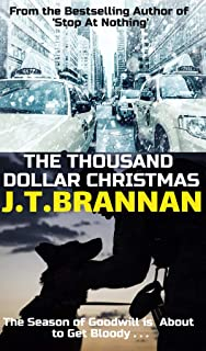 THE THOUSAND DOLLAR CHRISTMAS: The Season of Goodwill is About to Get Bloody . . . (Colt Ryder Book 9)