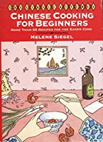 Chinese Cooking for Beginners: More Than 65 Recipes for the Eager Cook (Ethnic Kitchen) 006016428X Book Cover