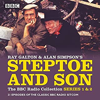 Steptoe & Son: The BBC Radio Collection     Series 1 & 2: 21 Episodes of the Classic BBC Radio Sitcom              By:                                                                                                                                 Ray Galton,                                                                                        Alan Simpson                               Narrated by:                                                                                                                                 Harry H. Corbett,                                                                                        Wilfred Brambell                      Length: 10 hrs and 57 mins     110 ratings     Overall 4.7