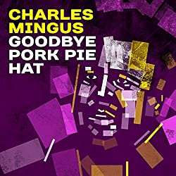Charles Mingus Goodbye Pork Pie Hat