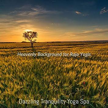 Heavenly Background for Raja Yogis