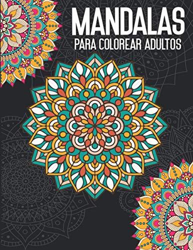 mandalas para colorear adultos: Mandalas Para Meditar & Pensamientos Positivos| Relájate coloreando| Mandalas Complejos antiestrés (Libro De Colorear Adultos)
