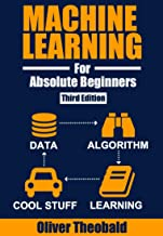 Machine Learning for Absolute Beginners: A Plain English Introduction (Third Edition) (Python for Data Science Book 3)