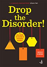 Drop the Disorder!: Challenging the culture of psychiatric diagnosis