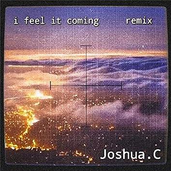 I Feel It Coming (Remix)