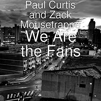 We Are the Fans