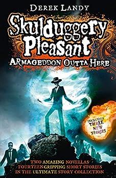 Armageddon Outta Here - The World of Skulduggery Pleasant (Skulduggery Pleasant series) by [Derek Landy]