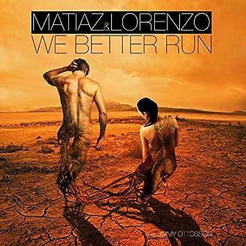 We Better Run