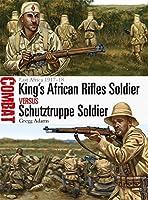 King's African Rifles Soldier versus Schutztruppe Soldier: East Africa 1917-18 (Combat)