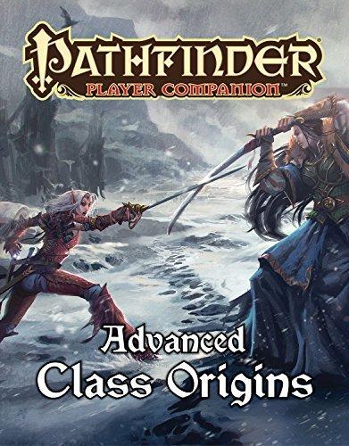 [[Pathfinder Player Companion: Advanced Class Origins]] [By: Radley-Macfarland, Stephen] [November, 2014]