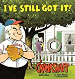 I've Still Got It!: A Crankshaft Collection...