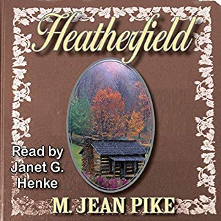 Heatherfield                   Written by:                                                                                                                                 M. Jean Pike                               Narrated by:                                                                                                                                 Janet G. Henke                      Length: 8 hrs and 23 mins     Not rated yet     Overall 0.0