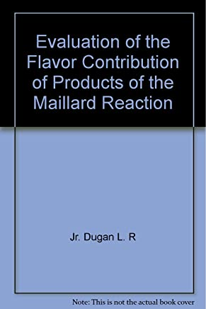 Evaluation of the Flavor Contribution of Products of the Maillard Reaction