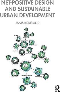 Net-Positive Design and Sustainable Urban Development