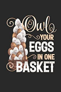 Owl Your Eggs In One Basket: Funny Blank Lined Journal Notebook, 120 Pages, Soft Matte Cover, 6 x 9