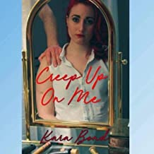 Creep Up On Me [Explicit]