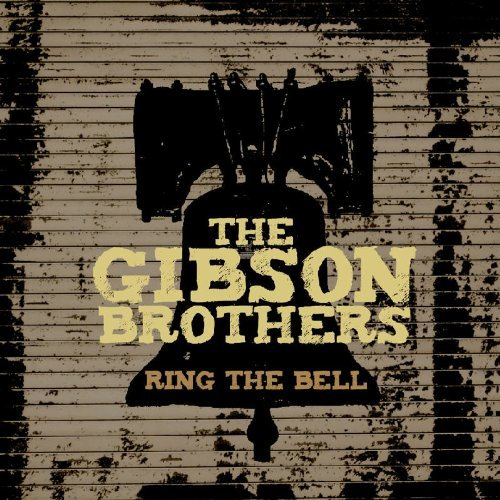 Ring the Bell by The Gibson Brothers (2009-05-05)