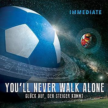 You'll Never Walk Alone / Glück auf der Steiger kommt