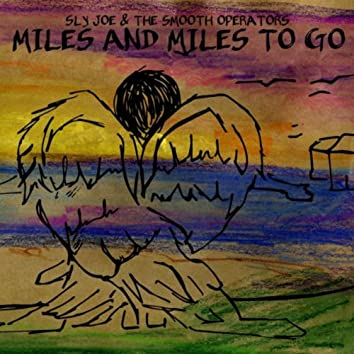 Miles and Miles to Go