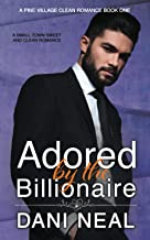 Adored by the Billionaire: A Small Town Sweet and Clean Romance (A Pine Village Clean Romance)