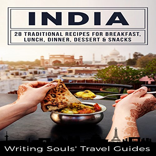 India: 28 Traditional Recipes for Breakfast, Lunch, Dinner, Dessert, Snacks audiobook cover art