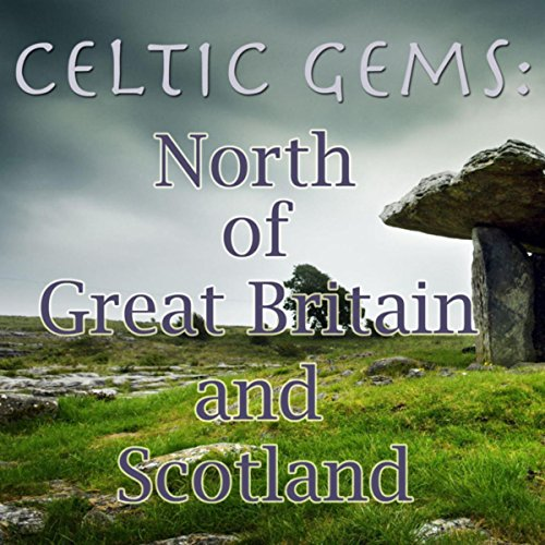 Celtic Gems: North Of Great Britain And Scotland, Vol.1
