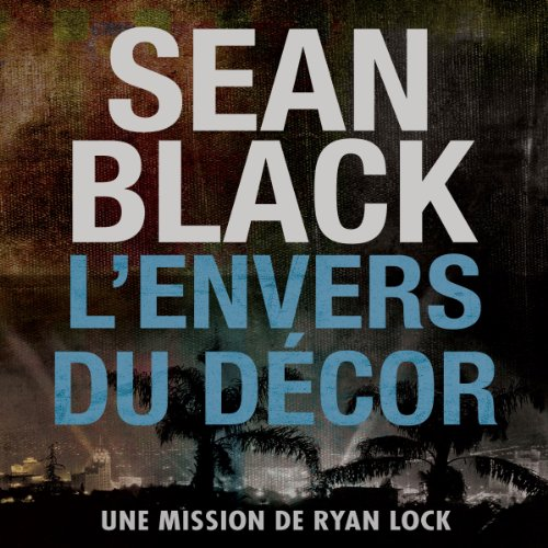 L'envers du decor: Une mission de Ryan Lock [Behind the Scenes: A Ryan Lock Mission] cover art