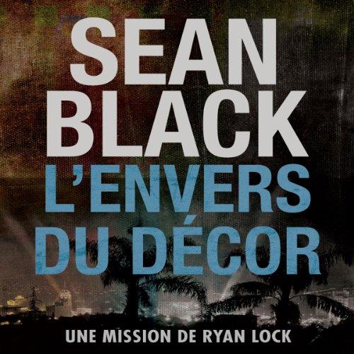 L'envers du decor: Une mission de Ryan Lock [Behind the Scenes: A Ryan Lock Mission] audiobook cover art