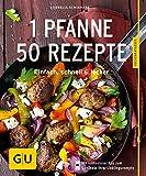 1 Pfanne - 50 Rezepte: Einfach, schnell & lecker (Jeden-Tag-Küche)
