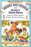 Henry and Mudge and Annie's Good Move (Henry & Mudge)