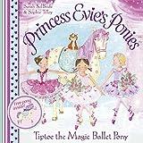Princess Evie's Ponies: Tiptoe the Magic Ballet Pony (English Edition)