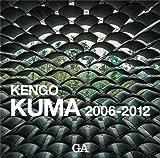 隈研吾作品集 2006-2012―KENGO KUMA 2006-2012