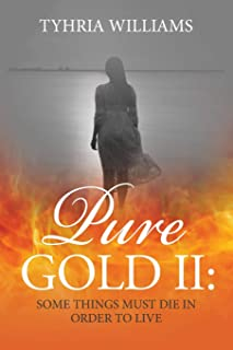 Pure Gold II: Some Things Must Die, in Order To Live.