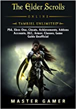 The Elder Scrolls Online Tamriel Unlimited, PS4, Xbox One, Cheats, Achievements, Addons, Accounts, DLC, Armor, Classes, Game Guide Unofficial