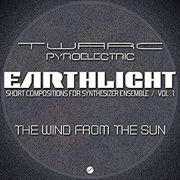 Earthlight: Short Compositions for Synthesizer Ensemble (Vol 1 The Wind From The Sun)