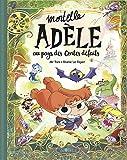 Mortelle Adèle au pays des contes défaits - Format Kindle - 8,99 €