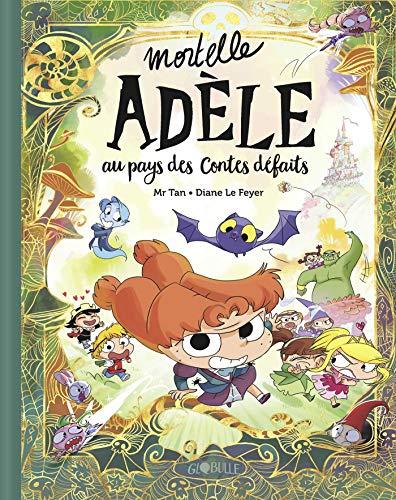Mortelle Adèle au pays des contes défaits (Livres Mortelle Adèle)