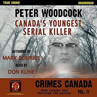 Peter Woodcock: Canada's Youngest Serial Killer     Crimes Canada: True Crimes That Shocked the Nation, Book 11              By:                                                                                                                                 Mark Bourrie,                                                                                        Peter Vronsky,                                                                                        R. J. Parker                               Narrated by:                                                                                                                                 Don Kline                      Length: 2 hrs and 19 mins     4 ratings     Overall 4.5