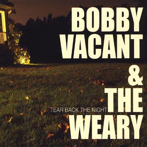 Bobby Vacant & the Weary