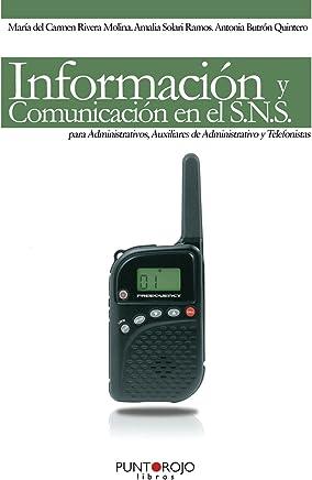 Información y Comunicación en el S. N. S. para Administrativos, Auxiliares de Administrativo y Telefonistas
