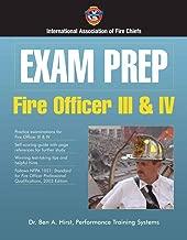 Exam Prep: Fire Officer III  &  IV (Exam Prep Series)